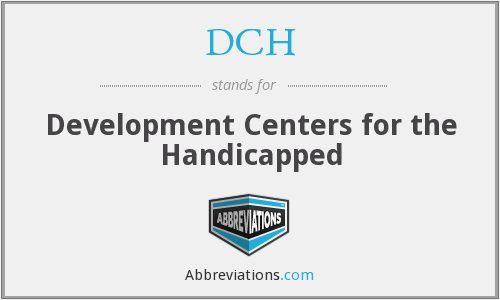 DCH - Development Centers for the Handicapped
