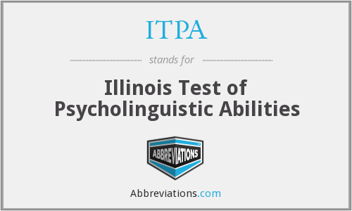 ITPA - Illinois Test of Psycholinguistic Abilities