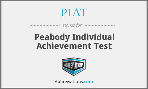 PIAT - Peabody Individual Achievement Test