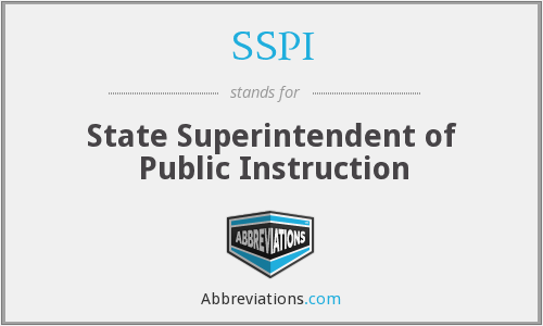 SSPI - State Superintendent of Public Instruction