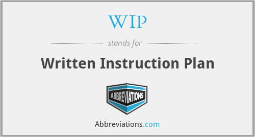 WIP - Written Instruction Plan