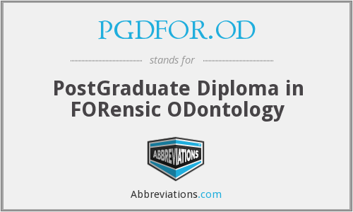 PGDFOR.OD - PostGraduate Diploma in FORensic ODontology