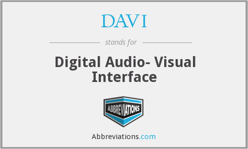 DAVI - Digital Audio- Visual Interface