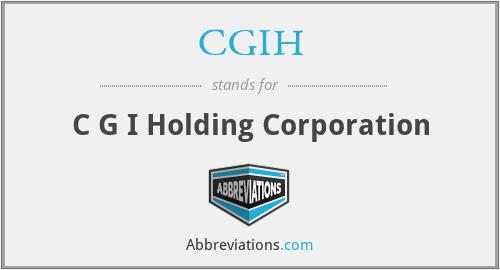 CGIH - C G I Holding Corporation