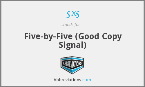 5x5 - Five-by-Five (Good Copy Signal)