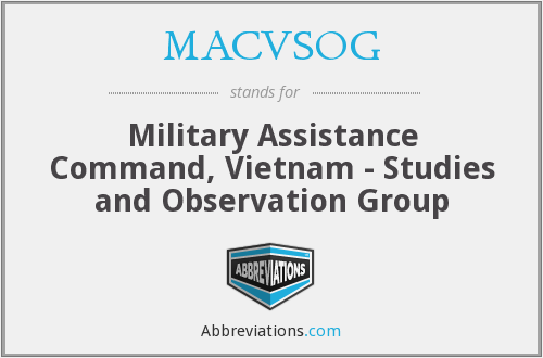 What does MACVSOG stand for?