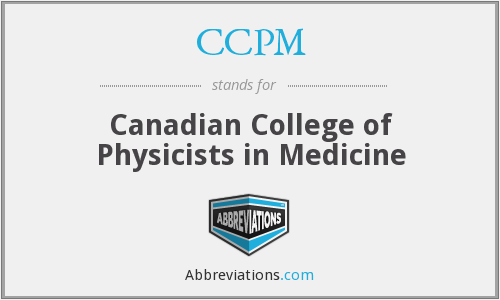 CCPM - Canadian College of Physicists in Medicine