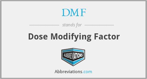 DMF - Dose Modifying Factor