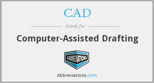 CAD - Computer-Assisted Drafting
