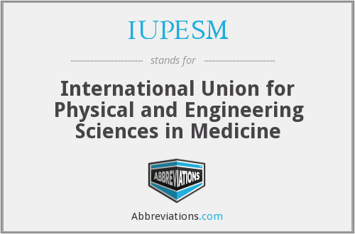 What does IUPESM stand for?