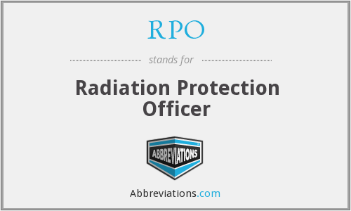 RPO - Radiation Protection Officer