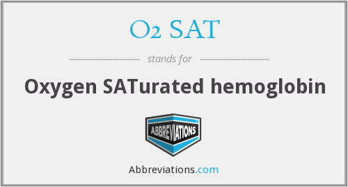O2 SAT - Oxygen SATurated hemoglobin