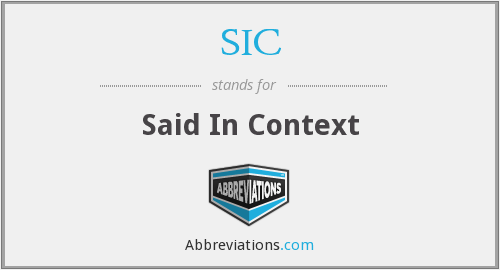 SIC - Said In Context