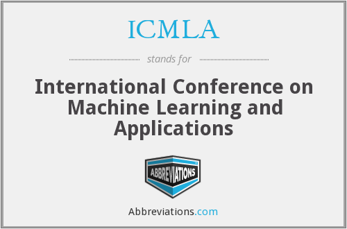 ICMLA - International Conference on Machine Learning and Applications