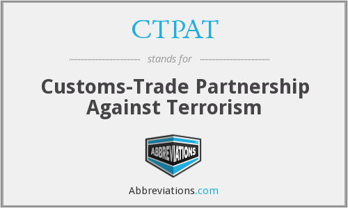 CTPAT - Customs-Trade Partnership Against Terrorism