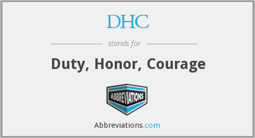 DHC - Duty, Honor, Courage