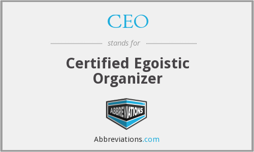 CEO - Certified Egoistic Organizer