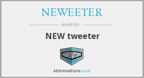 NEWEETER - NEW tweeter