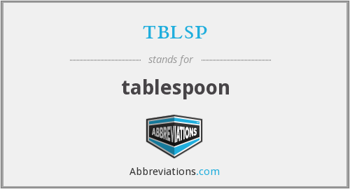 tblsp - tablespoon