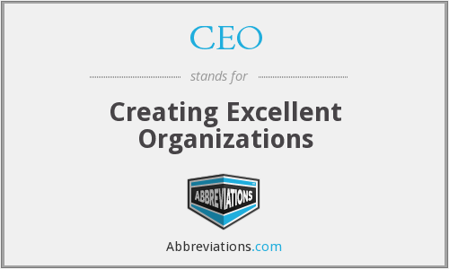 CEO - Creating Excellent Organizations