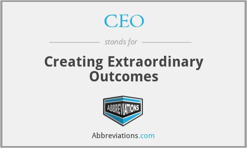 CEO - Creating Extraordinary Outcomes