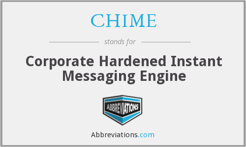 CHIME - Corporate Hardened Instant Messaging Engine