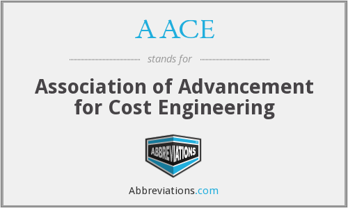 AACE - Association of Advancement for Cost Engineering