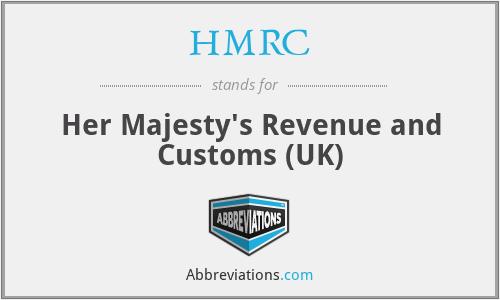 HMRC - Her Majesty's Revenue and Customs (UK)
