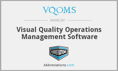 What does VQOMS stand for?