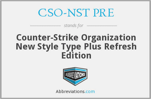 What does CSO-NST PRE stand for?
