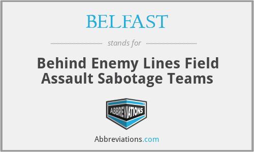 BELFAST - Behind Enemy Lines Field Assault Sabotage Teams