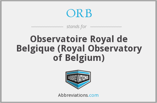 ORB - Observatoire Royal de Belgique (Royal Observatory of Belgium)
