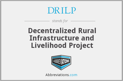 DRILP - Decentralized Rural Infrastructure and Livelihood Project