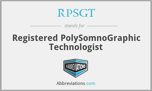 RPSGT - Registered PolySomnoGraphic Technologist