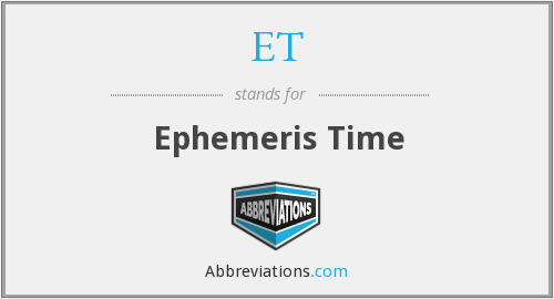ET - Ephemeris Time