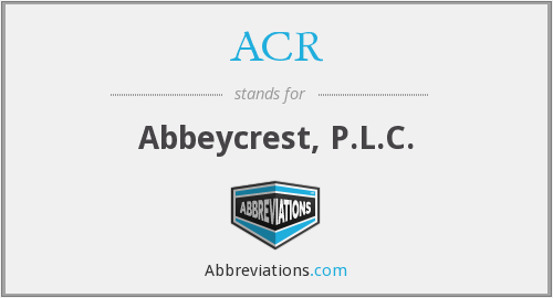 ACR - Abbeycrest, P.L.C.