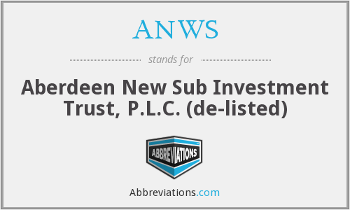 ANWS - Aberdeen New Sub Investment Trust, P.L.C. (de-listed)