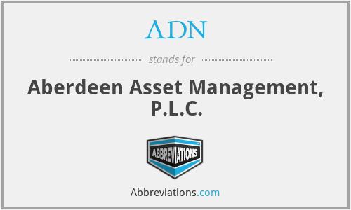 ADN - Aberdeen Asset Management, P.L.C.
