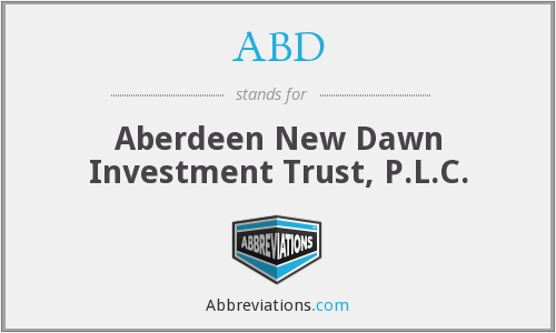 ABD - Aberdeen New Dawn Investment Trust, P.L.C.
