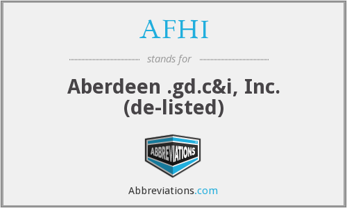 AFHI - Aberdeen .gd.c&i, Inc. (de-listed)