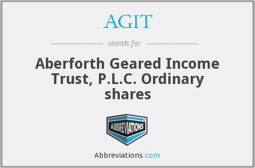 AGIT - Aberforth Geared Income Trust, P.L.C. Ordinary shares