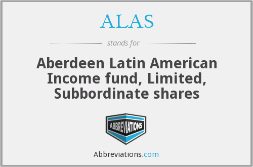 ALAS - Aberdeen Latin American Income fund, Limited, Subbordinate shares