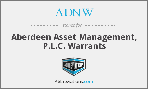 ADNW - Aberdeen Asset Management, P.L.C. Warrants