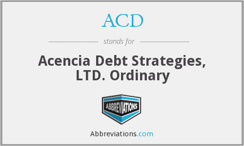 ACD - Acencia Debt Strategies, LTD. Ordinary