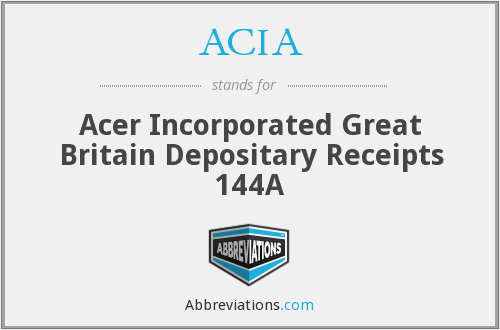 ACIA - Acer Incorporated Great Britain Depositary Receipts 144A