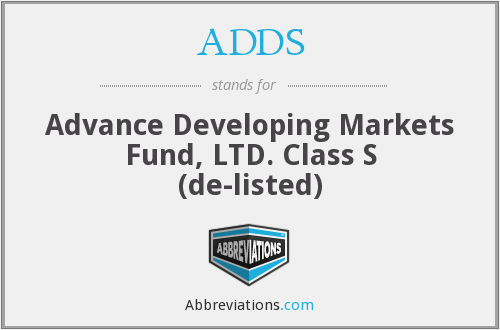 ADDS - Advance Developing Markets Fund, LTD. Class S  (de-listed)