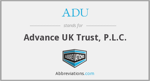 ADU - Advance UK Trust, P.L.C.
