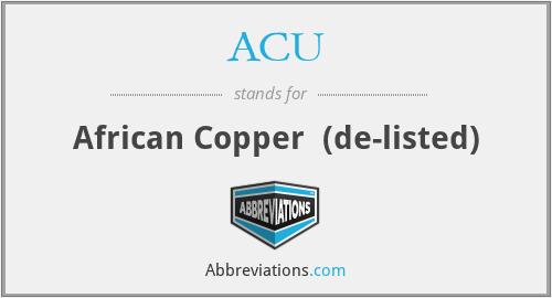 ACU - African Copper