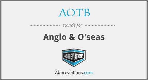 AOTB - Anglo & O'seas