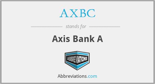 AXBC - Axis Bank A